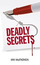 Deadly Secrets by Ian McFadyen