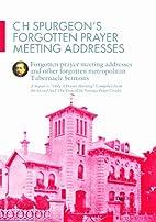 C H Spurgeon's Forgotten Prayer Meeting…