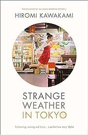 Kawakami, H: Strange Weather in Tokyo av…
