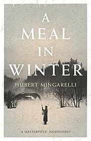 A Meal in Winter af Hubert Mingarelli
