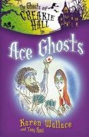 The Ghosts of Creakie Hall, Ace Ghosts by…