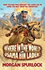 Where in the World is Osama bin Laden? - Morgan Spurlock