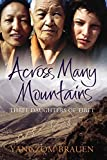 Across Many Mountains: Three Daughters of Tibet Book