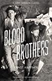 Blood brothers / Ernst Haffner ; translated from the German by Michael Hofmann