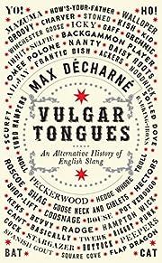Vulgar Tongues: An Alternative History of…