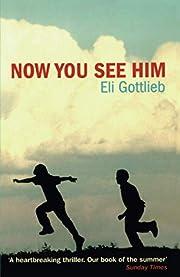 Now You See Him av Eli Gottlieb