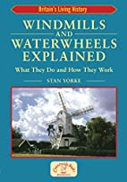 Windmills and Waterwheels Explained…