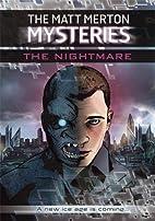 Matt Merton Mysteries: The Nightmare by Paul…