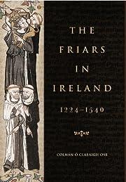The friars in Ireland, 1224-1540 av…
