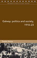 Galway: Politics and Society, 1910-23…