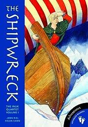 The Shipwreck: The Inuk Quartet, Volume I…