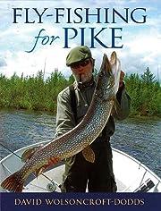 Fly-Fishing for Pike – tekijä: David…