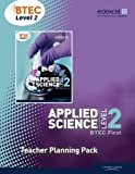 BTEC Level 2 First Applied Science Teacher Planning Pack