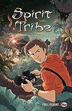 Spirit Tribe (Full Flight: With Attitude) by…