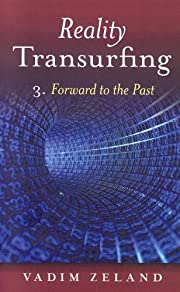 Reality Transurfing 3: Forward to the Past…