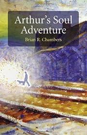 Arthur's Soul Adventure av Brian R. Chambers