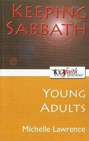 Keeping Sabbath [Young Adults] (Faith…
