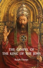 The Gospel of the King of the Jews by Ralph…