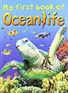 My First Book of Ocean Life by Alison Howard