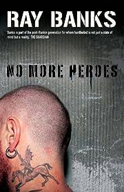 No More Heroes de Ray Banks