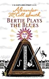 Bertie Plays The Blues: 44 Scotland Street (44 Scotland Street 7)