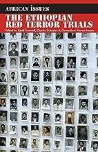The Ethiopian Red Terror Trials:…