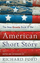 The New Granta Book of the American Short…