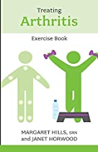 Treating Arthritis Exercise Book: Reissue…