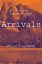 Arrivals: How Long Can a Secret Be Kept? by…