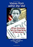 Voices from within the veil : African Americans and the experience of democracy / edited by William H. Alexander, Cassandra L. Newby-Alexander, and Charles H. Ford