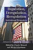 Regulation, deregulation, reregulation : institutional perspectives / edited by Claude Ménard, Michel Ghertman