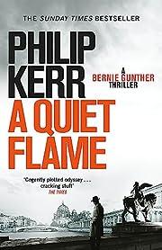 A Quiet Flame: A Bernie Gunther Novel…