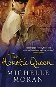 The Heretic Queen af Michelle Moran