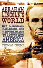 Abraham Lincoln's world : how…