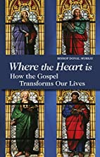 Where the Heart Is: How The Gospel…