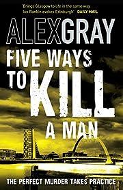 Five Ways to Kill a Man de Alex Gray