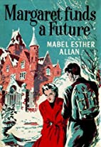 Margaret Finds a Future by Mabel Esther…