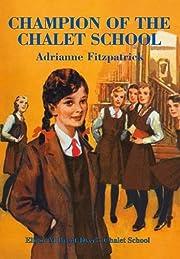 Champion of the Chalet School de Adrianne…