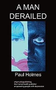 A Man Derailed: An Autobiography on…