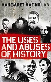 The uses and abuses of history av Margaret…