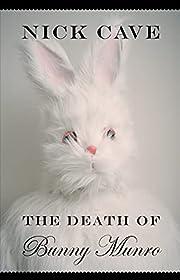 The death of Bunny Munro – tekijä: Nick…