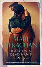 Blow on a Dead Man's Embers by Mari…