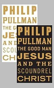 Philip Pullman the Good Man Jesus –…
