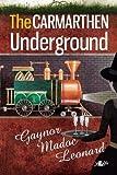 The Carmarthen Underground