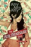 Amy Amy Amy : the Amy Winehouse story / Nick Johnstone