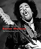 The Rolling Stone Years by Baron Wolman
