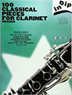 Dip In - 100 Classical Pieces: Clarinet by…