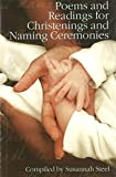 Poems and readings for christenings and naming ceremonies / compiled by Susannah Steel