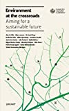 Environment at the crossroads : aiming for a sustainable future / edited by António Pinto Ribeiro