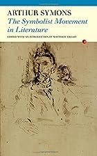 The Symbolist Movement in Literature by…